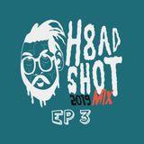 H8ADSHOT 2019 Mix Ep 3
