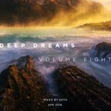 Deep Dreams Volume Eight