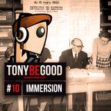 Tony Be Good - Emission 10 - Immersion - Mars 1950