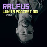 Lunita Podcast 001 by Ralfus