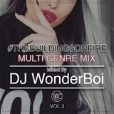 #TheBuildingsonfire 3 - Dj Wonderboi