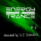 Energy of Trance - hosted by DJ BastiQ - EoTrance #6