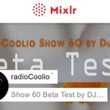 @radioCoolio Show 60 Beta Test @DJCJiis