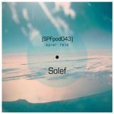 [SPFpod043] spiel:feld Podcast 043 - Solef-The Smell Of The Air