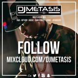 Mixcloud Promo Mix PART 4 (R&B, Dancehall, Hip Hop) | Instagram @DJMETASIS