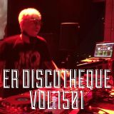 """ER DISCOTHEQUE VOL.1501"" by DJ Mykal a.k.a.林哲儀"