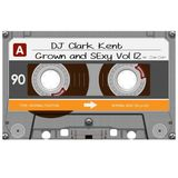 DJ Clark Kent Grown & Sexy Vol. 12