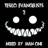 TESKO EVANGELISTS 2 - Mixed By Man One