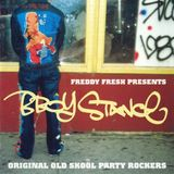Freddy Fresh ‎– Freddy Fresh Presents B-Boy Stance (Original Old Skool Party Rockers) Strut Records