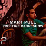 Mart Pull Podcast #024 @ PRESTIGE RADIO SHOW