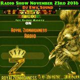 DJ EWA ROYAL ZIONHIGHNESS RADIO SHOW 23-11-2016