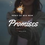 #Promises  Nov,2018 - Kenji dj mix