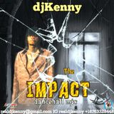 DJ KENNY THE IMPACT DANCEHALL MIX MAY 2K17