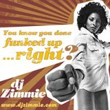 DJ Zimmie - You Know You Done Funked Up, Right? (2010)