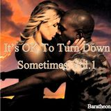 Its OK to Turn Down Sometimes Vol. 1 (Downtempo/ Love Trap/ Chill)