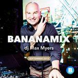 Dj Max Myers-BANANASTREET MIX (september 2015)