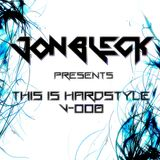 JONBLECK presents THIS IS HARDSTYLE v-008