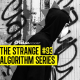 100% DJ - PODCAST - #93 - THE STRANGE ALGORITHM SERIES