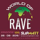 Slipmatt - World Of Rave #126
