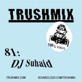 Trushmix 81 - DJ Suhaid