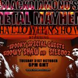 Blackdiamond's Metal Mayhem Halloween Show 31/10/17: Part 1 Starring SILENOZ
