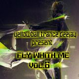 Fly Whith Me Vol.6 (YellowBall Trance Mix)