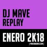 Dj Mave - Replay Sessions (Enero 2K18)