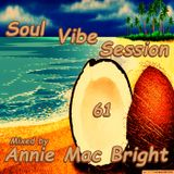 Soul Vibe Session 61 Mixed by Annie Mac Bright