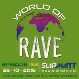 Slipmatt - World Of Rave #182