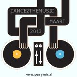 Dance2TheMusic Maart 2013