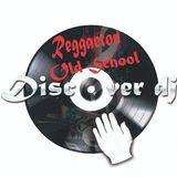 Reggaeton Old School Vol1 By Discover Dj