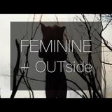 FEMININE + OUTside // 22.10.16