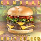 Ramorae - Soundscape VI 'Dirty Burger'