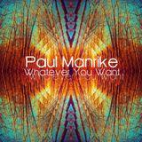 Paul Manrike - Whatever You Want