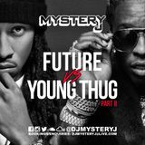 @DJMYSTERYJ | #FutureVsYoungThug | Part 2