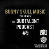 DUBTAL3NT EPISODE #5 presented by BUNNY SKULL MUSIC
