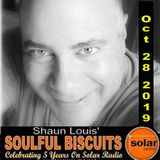 [Listen Again] **SOULFUL BISCUITS** w/ Shaun Louis Oct. 28 2019