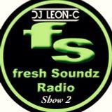 Leon C Freshsoundz Radio SHOW 2