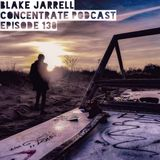 Blake Jarrell Concentrate Podcast 130
