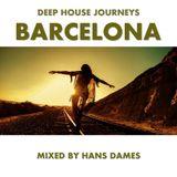 Deep House Journeys - Barcelona (Deep House 2016 mixed by Hans Dames)
