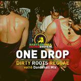 dancehall mix live en la One Drop (dirty roots reggae) vol18