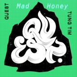 RADIO QUEST: Tung Tim presents: Mad Honey [Exclusive Quest Festival Warm Up Mix]