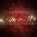 DVJ SaM - After 30 VIDEOMIX [Best of Dance Classics 80'S & 90'S Vol.3][Audio Only]