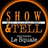 MAY (post DEMF)-Show&Tell feat. Le Squale