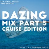 Dazing Mix Part 5 Cruise Edition. (Commercial Chill)