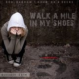 Walk A Mile In My Shoes : Dec 2014