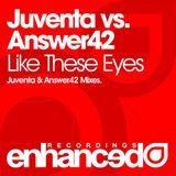 Juventa & Answer42 - Like These Eyes (Juventa Remix)
