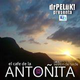 Dr. PELüK! presenta El cafe de la ANTOÑITA vol. 2 ..01/09/2013