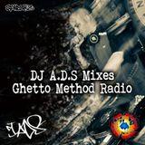 DJ A.D.S - Ghetto Method Radio (Dubtronic) - Ep13