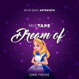 "MixTape - Dream Of ""Alice"""